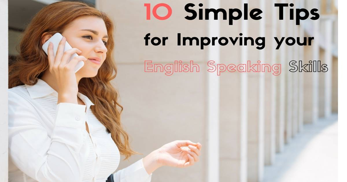 10 Simple Tips for Improving Your English Speaking Skills 1