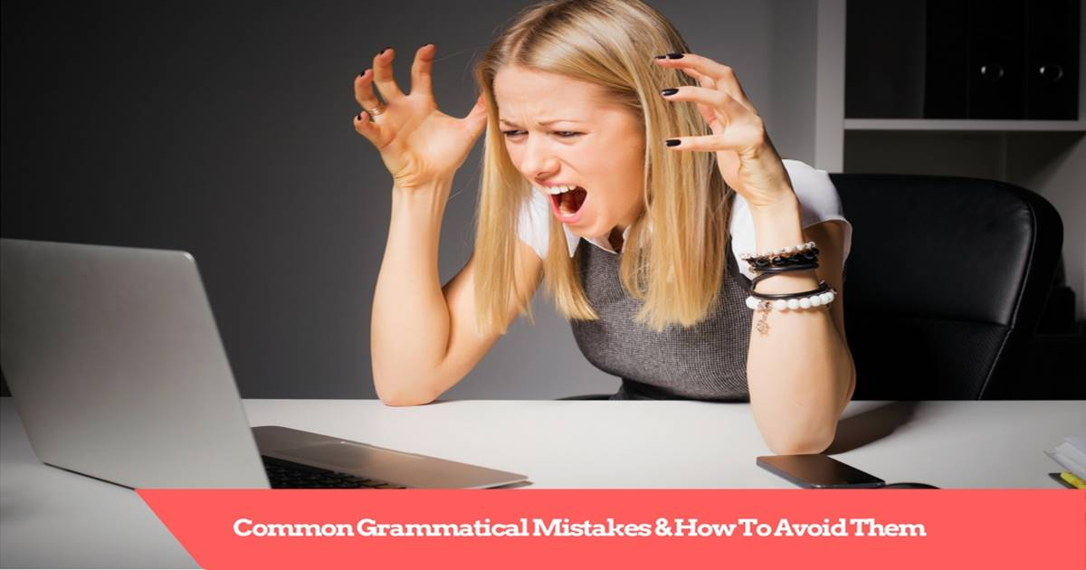 Common Grammatical Mistakes And How To Avoid Them 1
