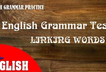English Grammar Practice Test: Linking Words 1