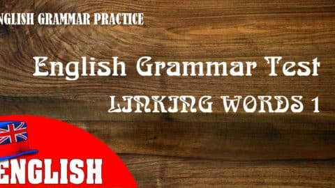 English Grammar Practice Test: Linking Words 1