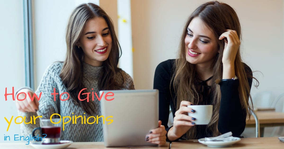 How to Give your Opinions in English? 5