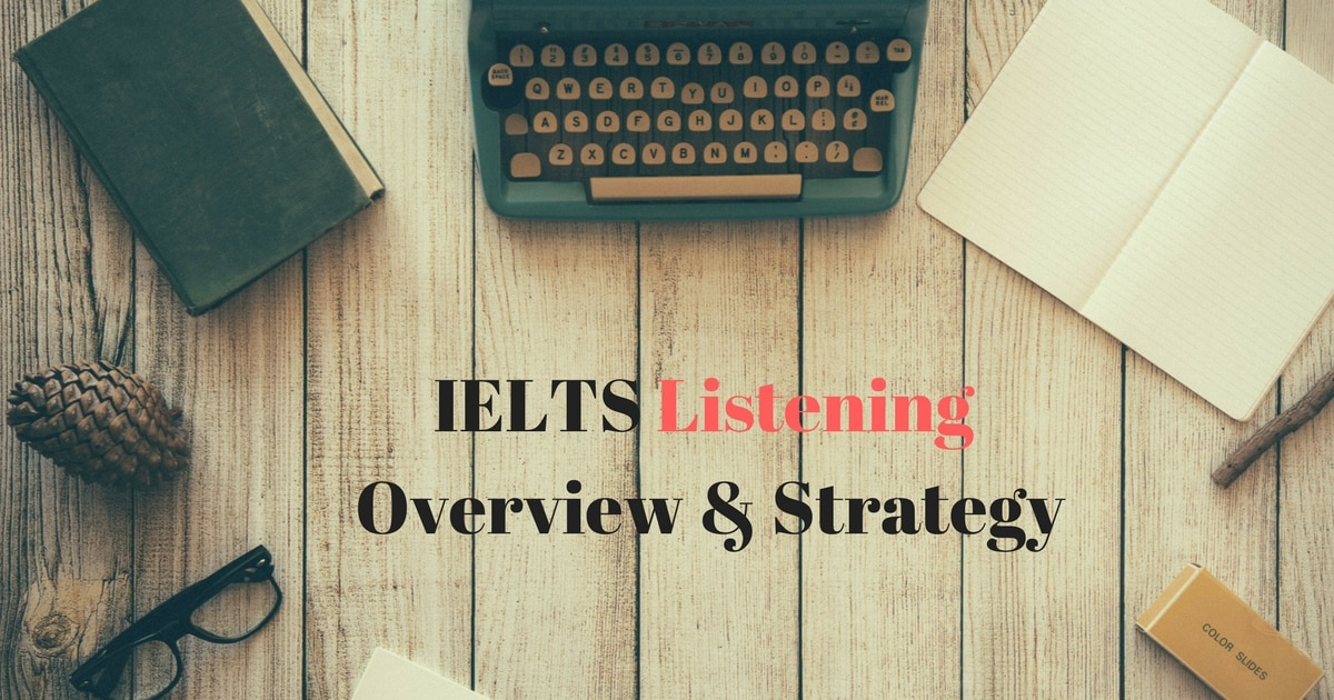 IELTS Listening Overview & Strategy 5