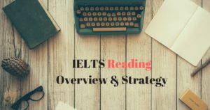 IELTS Reading Overview and Strategy