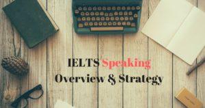 IELTS Speaking Overview & Strategy