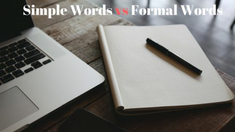 Simple Words vs Formal Words, Which One to Use? [English Vocabulary]