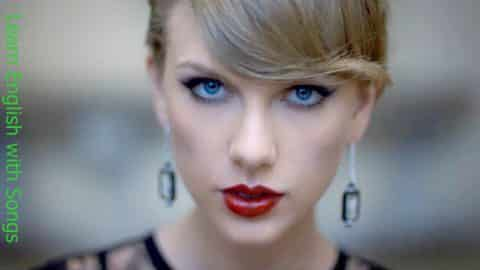 Learn English with Songs [Taylor Swift – Blank Space]