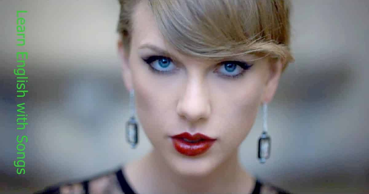 Learn English with Songs [Taylor Swift - Blank Space] 23