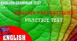 English Prepositions Practice Test 1 [Quiz on Prepositions]