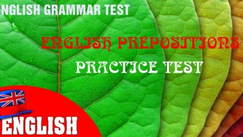 English Prepositions Practice Test 1 [Quiz on Prepositions]