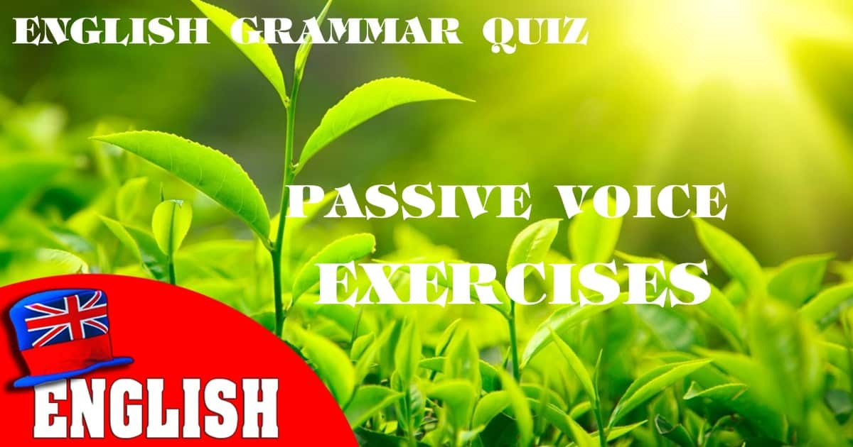 Passive Voice Exercises [English Grammar Practice Test] 6