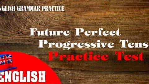 English Grammar Practice Test [Quiz on Future Perfect Progressive Tense]