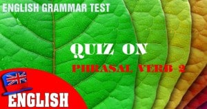 Quiz on Phrasal Verb 2