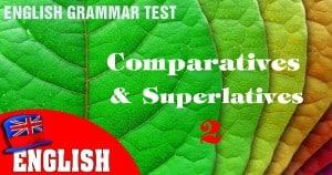 English Grammar Practice Test [Comparatives and Superlatives] - 2