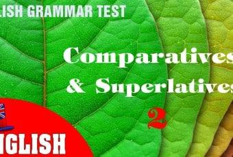 English Grammar Practice Test [Comparatives and Superlatives] – 2