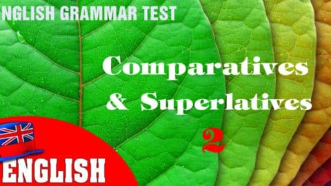 English Grammar Practice Test [Comparatives and Superlatives] – 2