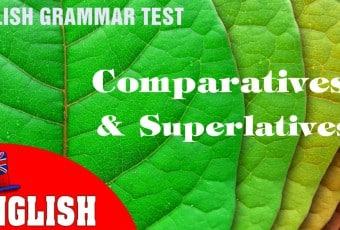 English Grammar Practice Test [Comparatives and Superlatives]