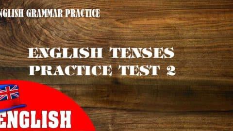 English Tenses Practice Test 2 [Grammar Quiz]