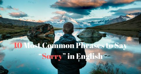 "10 Most Common Phrases to Say ""Sorry"" in English"