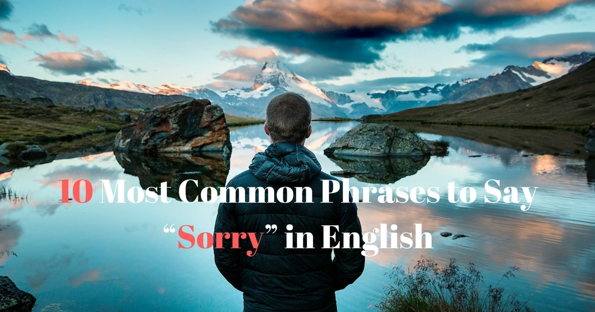 "10 Most Common Phrases to Say ""Sorry"" in English 12"