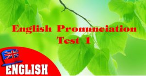 English Pronunciation Test 1