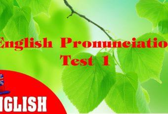English Pronunciation Test 1