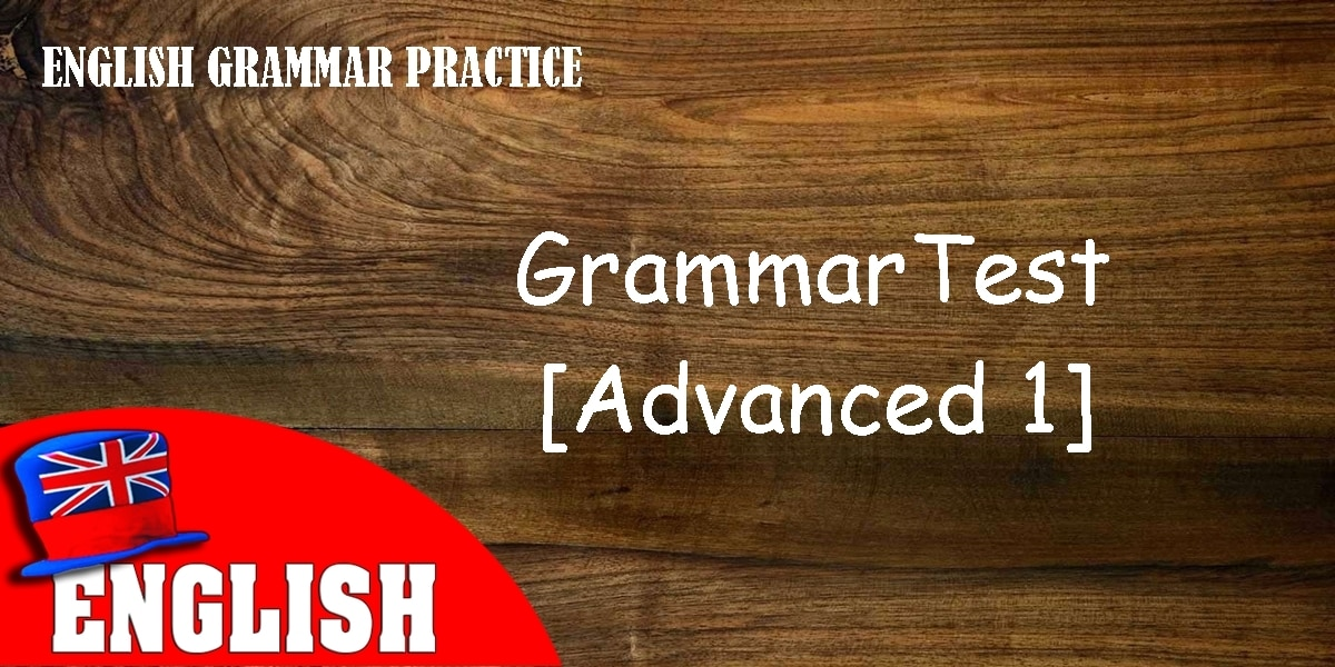 English Grammar Practice Test [Advanced 1] 4