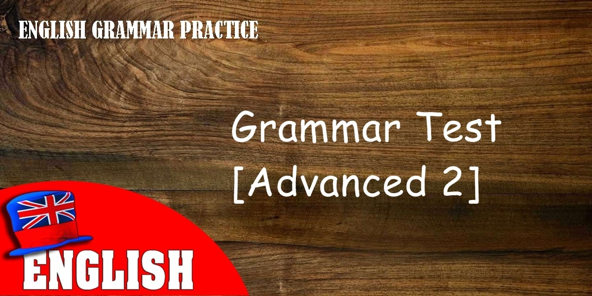 English Grammar Practice Test [Advanced 2] 8