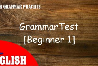 English Grammar Practice Test [Beginner 1]