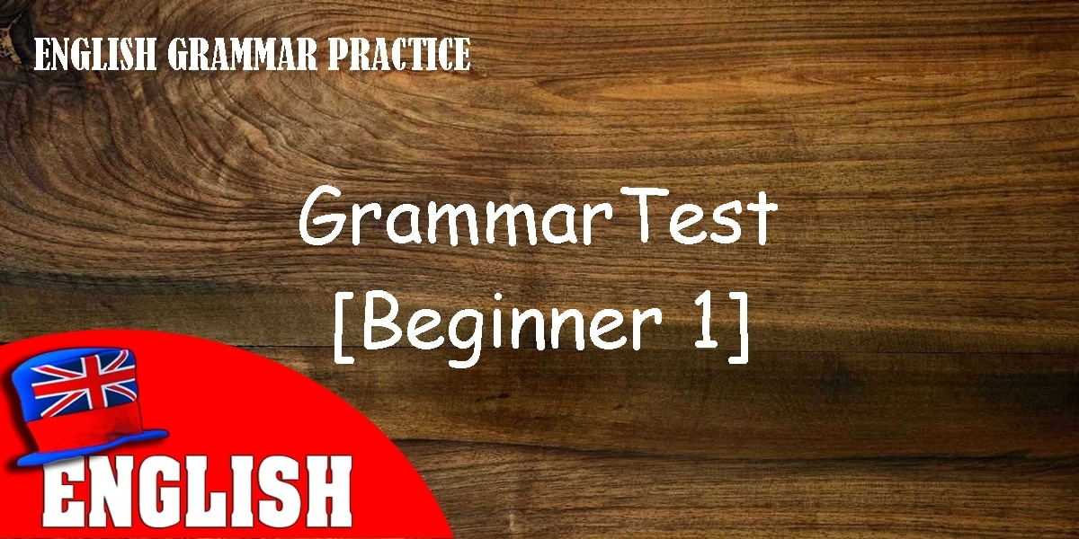 English Grammar Practice Test [Beginner 1] 4