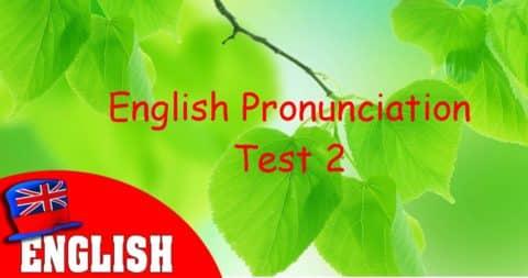 English Pronunciation Test 2