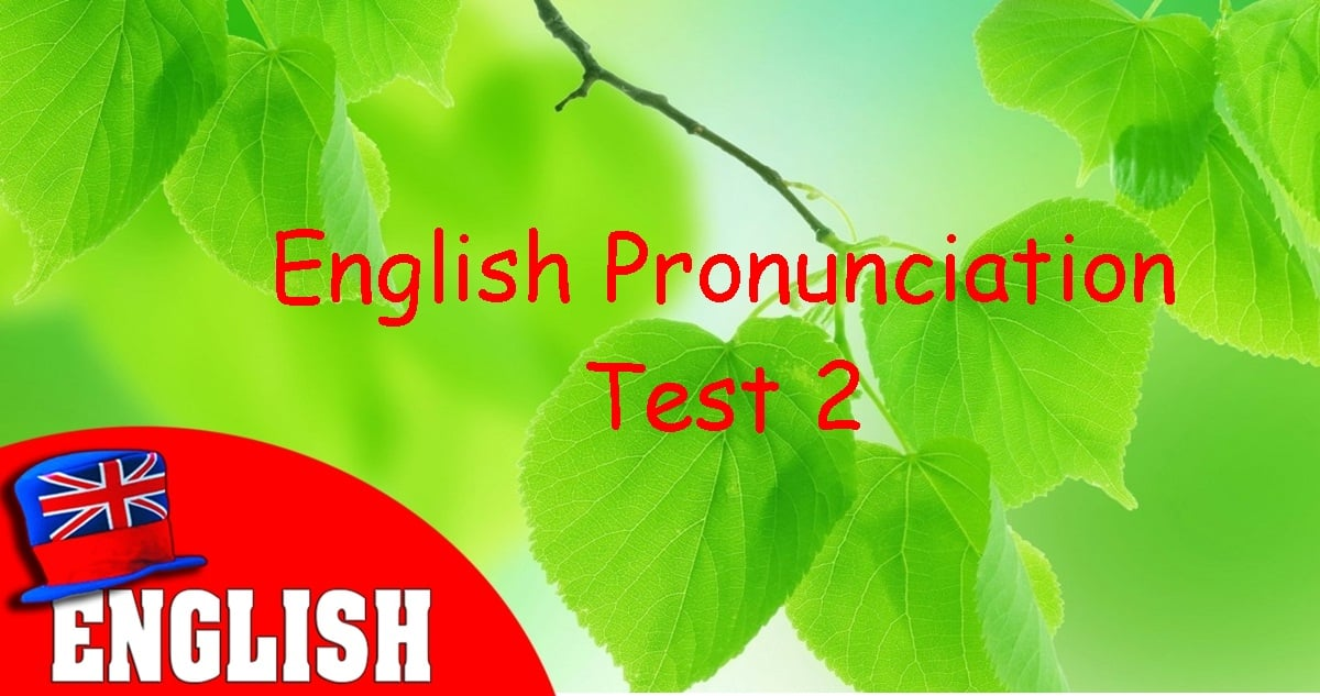 English Pronunciation Test 2 10