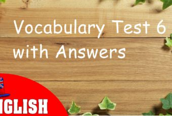 English Vocabulary Test 6 with Answers