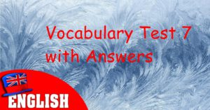 English Vocabulary Test 7 with Answers