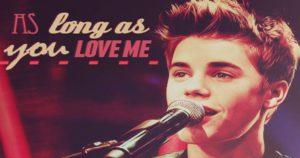 Justin Bieber - As Long As You Love Me