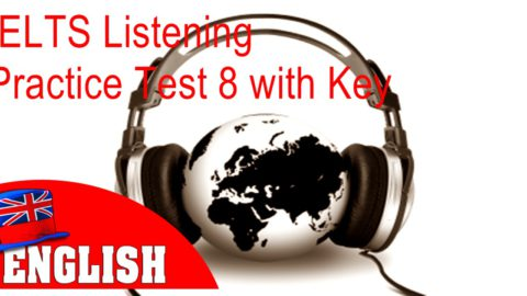 IELTS Listening Practice Test 8 with Answers