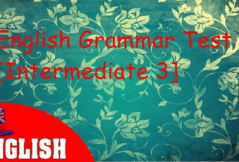 English Grammar Practice Test Intermediate 3
