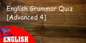 English Grammar Quiz Advanced 4