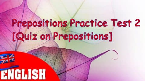 English Prepositions Practice Test 2 [Quiz on Prepositions]