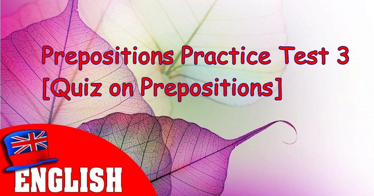 English Prepositions Practice Test 3 [Quiz on Prepositions] 15