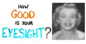 How Good Is Your Eyesight