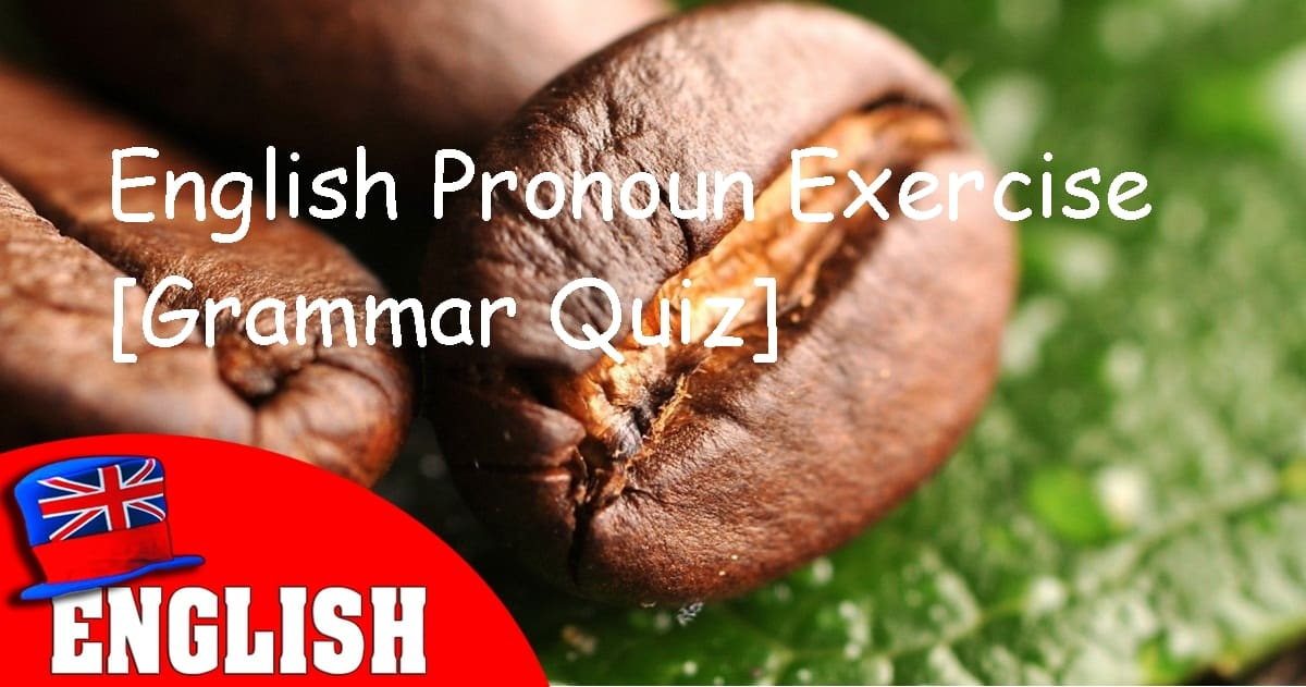 English Pronoun Exercise [Grammar Quiz] 10