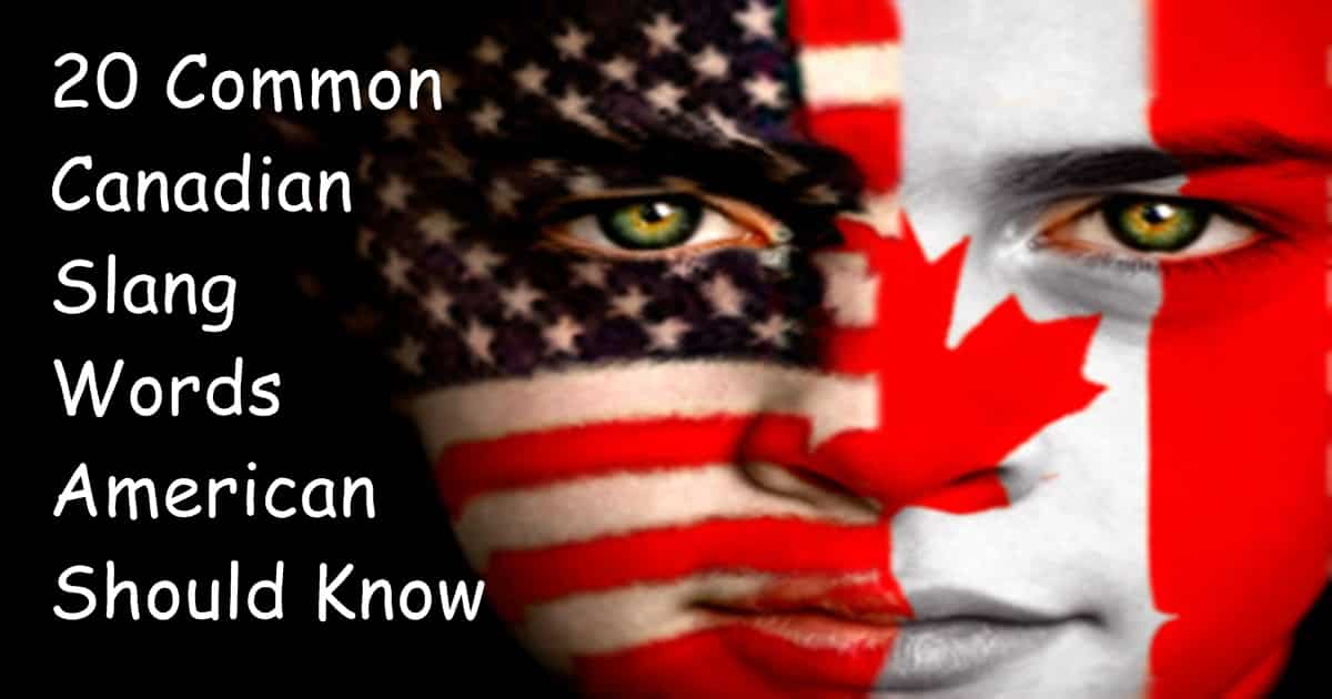 20 Common Canadian Slang Words Americans Should Know 32