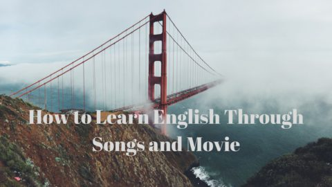 How to Learn English Through Songs and Movie