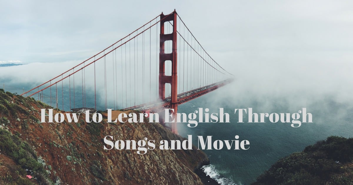 How to Learn English Through Songs and Movie 1