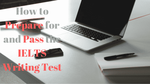How to Prepare for and Pass the IELTS Writing Test