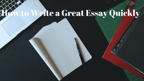 How to Write a Great Essay Quickly