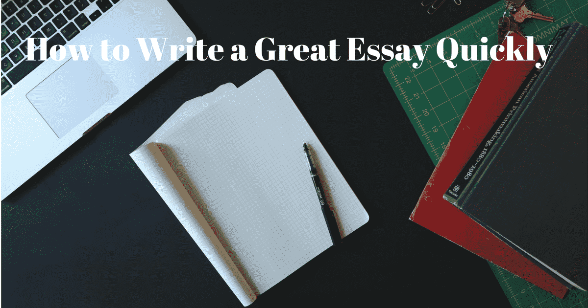 How to Write a Great Essay Quickly 12
