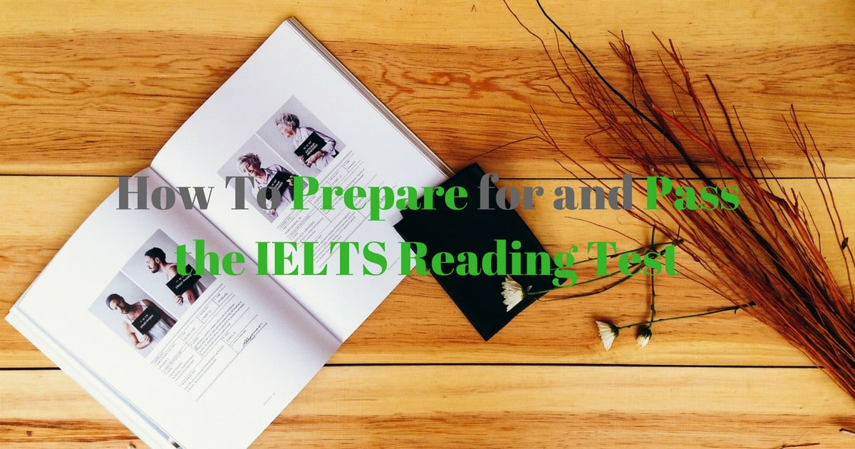 How To Prepare for and Pass the IELTS Reading Test 1