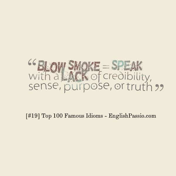Idiom 19 blow smoke