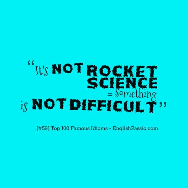 Idiom 59 It's not rocket science
